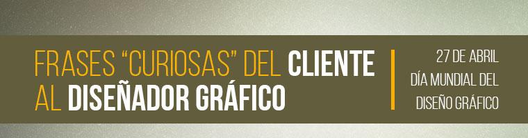 Día Del Diseño Gráfico Frases Graciosas Del Cliente Al